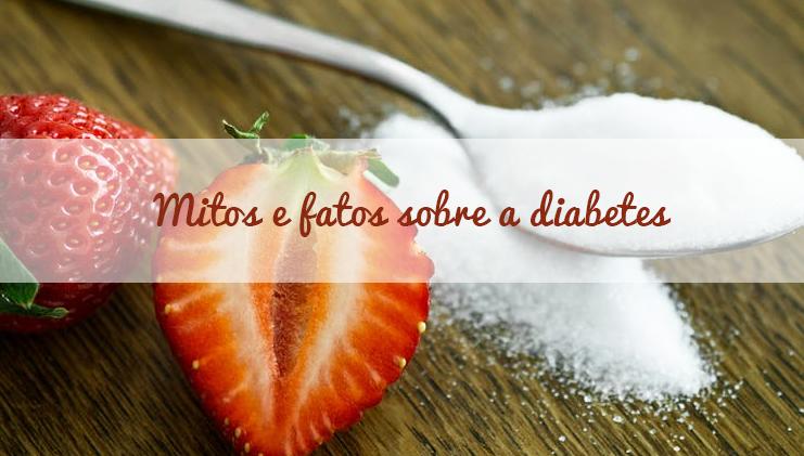 Mitos e fatos sobre a diabetes.