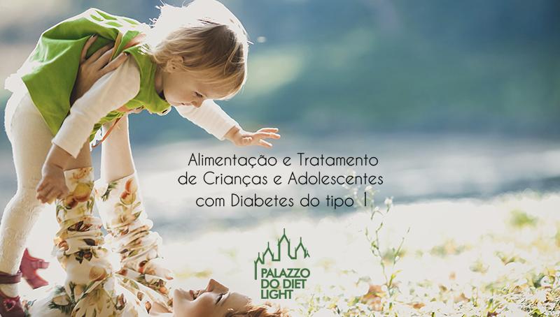 Alimentação e Tratamento de Crianças e Adolescentes Com Diabetes do Tipo 1